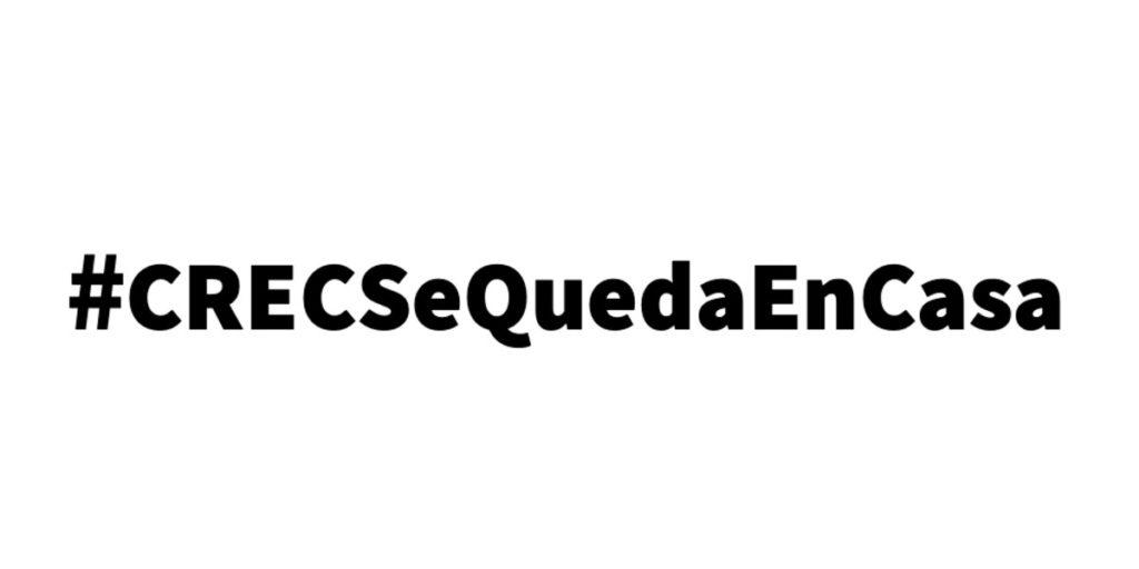 #CRECSeQuedaEnCasa