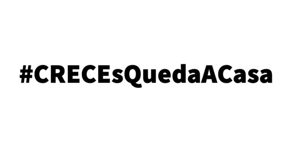 #CRECEsQuedaACasa